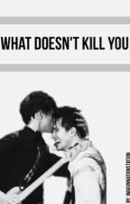 What Doesn't Kill You (Sequel to Your Secrets Safe With Me (Brallon)) by imaginnationstation