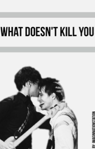 What Doesn't Kill You (Sequel to Your Secrets Safe With Me (Brallon))