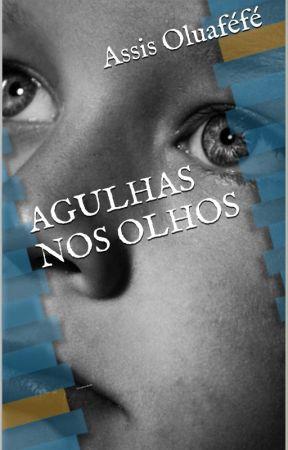 Agulhas nos Olhos: Uma história de dor e perdão by AssisOluff