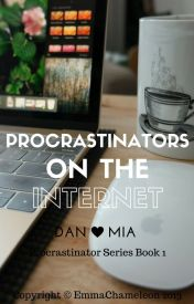 Procrastinators on the Internet (Dan Howell/danisnotonfire fanfic 1)*in editing* by EmmaChameleon