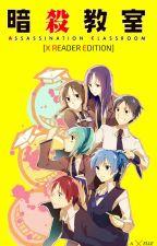 Assassination Classroom [X Reader Edition] by XxA-ELLExX