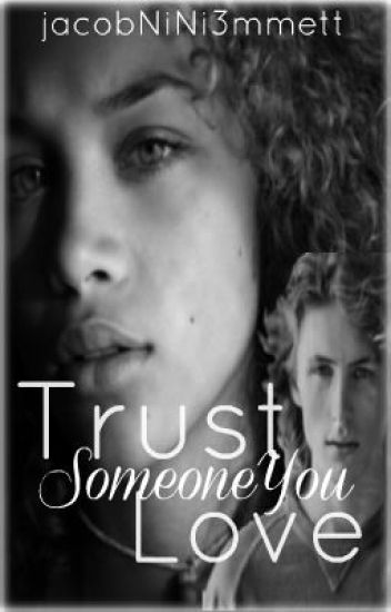 Trust Someone You Love