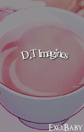 D. T  imagines✨request close