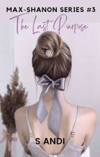 3. Max-Shanon: The Last Purpose by S_Andi