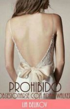 Prohibido obsesionarse de Adam Walker by sandrasho