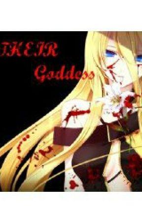 Their Goddess (Creepypasta x Reader) by RaveMaster16
