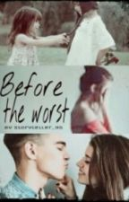#1 Before the worst by Mirii_like_storys