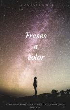 Frases a color. by EquisXequis