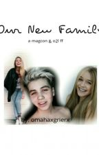 Our new Family(magcon & o2l ff) by omahaxgrierx