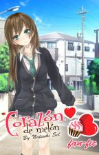 Corazón de Melón, el fan-fic by Natsuki_Sel