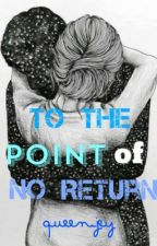 To the point of no return by queen_jey