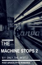 The Machine Stops: The Sequel by only_the_best11