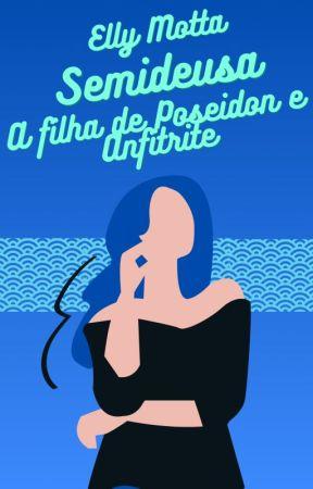 Semideusa : A Filha de Poseidon e Anfitrite by FranSunHee