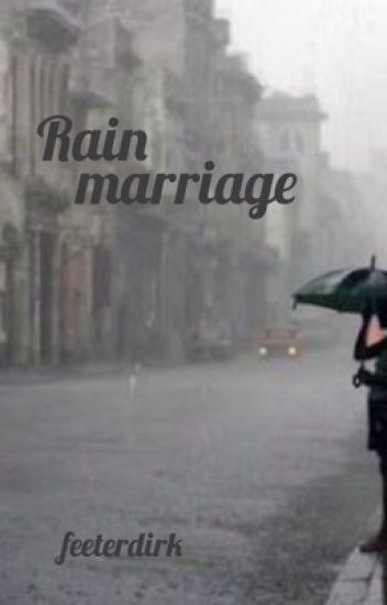 Rain marriage