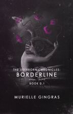The Deerborn Chronicles: Borderline (BOOK 0.1) #Wattys2016 by smurfrielle