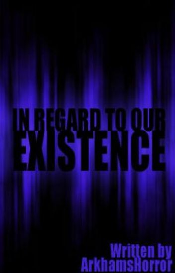 In Regard to Our Existence (Paranormal/Horror)