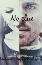 No Clue ( A Captainswan high school fan-fiction) by LiamsBabyGirls