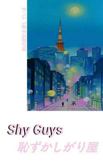 Shy guys [s.m]