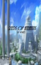 Seeds of Atlantis by KFures