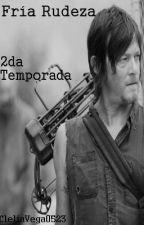 Fría Rudeza (2DA Temporada) by CleliaVega0523