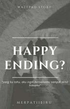Happy Ending?? by MerpatiiBiru
