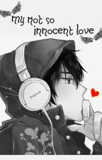 My not so Innocent Love [BoyxBoy] by JSBelard