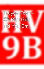 Truyện Teen - Đồ Đầu Gấu Tôi Yêu Em by hackviet9b