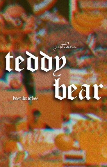 Teddy Bear.- Justthew. (editando.)