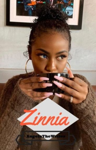 Zinnia [BWWM] wattys2016