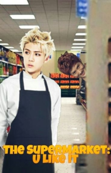 [EXO] The Supermarket: U like it