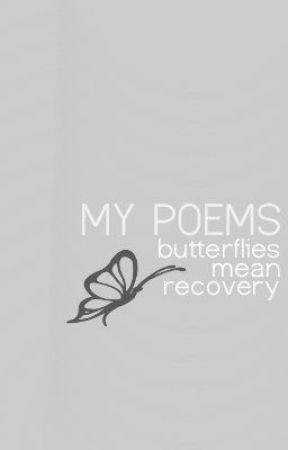 My Poems: Butterflies Mean Recovery - I Doubt You'll Read