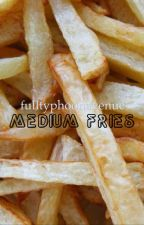 Medium Fries by fulltyphoonavenue