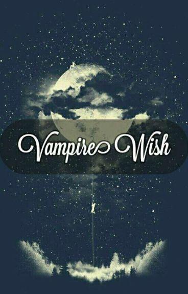 Vampire Wish (Điều ước ma cà rồng)