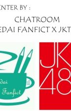 Chattroom Kedai Fanfict X JKT48 by AntoTheo3