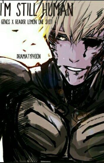 ~I'm Still Human~ Genos x Reader Lemon OPM