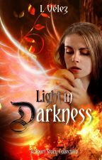 Light In Darkness by IVelez1
