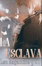 La Esclava (Len Y Tu)||Actualizando|| by Heavy-Kira