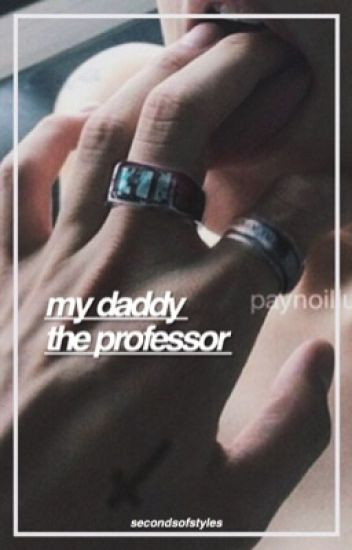 My Daddy the Professor : H.S. (Daddy Kink)