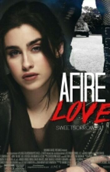 Afire Love ~ (Lauren Y Tu)