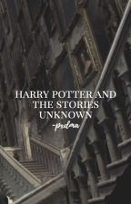 Harry Potter and the Stories Unknown by -pxdma