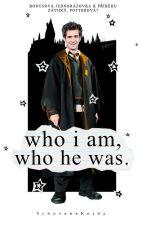 Who I am, who he was [bonus k Závidíš, Potterová?] by AdamovskaAmi