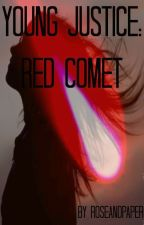 Young Justice: Red Comet by RoseandPaper