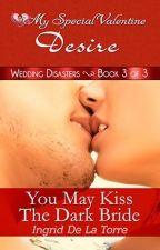 Wedding Disasters 3 - You May Now Kiss The Dark Bride (PUBLISHED under MSV June 2015) by IngridDelaTorreRN