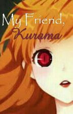 My Friend, Kurama (Naruto Fanfiction) Hiatus by BlueHairedPerson