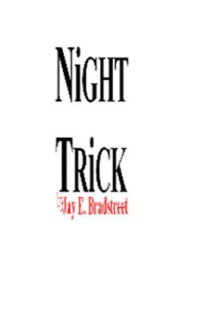 NiGHT TRiCK by JasonBradstreet