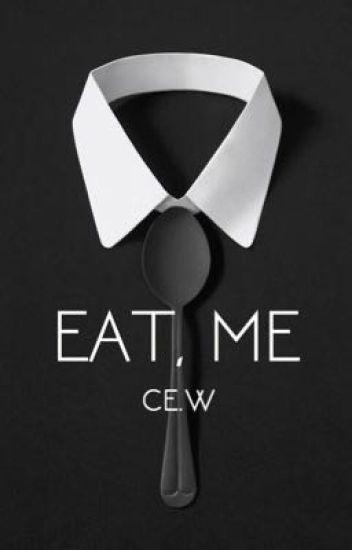 EAT, ME