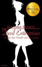 Devil Enterprises - Wenn der Teufel mit dir spielt #Wattys2016 by VictoriaBenett