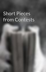 Short Pieces from Contests by TNEvans