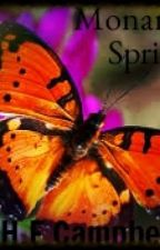 Monarch Spring (Written by Hall Campbell R.I.P) by Hooha84