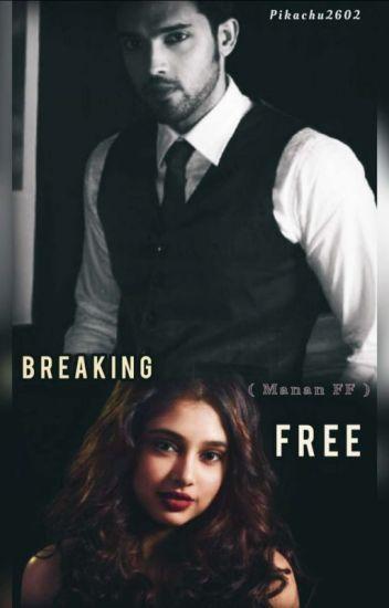Manan:Breaking Free